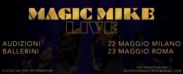 "Audizioni 2019 ""Magic Mike Live"""