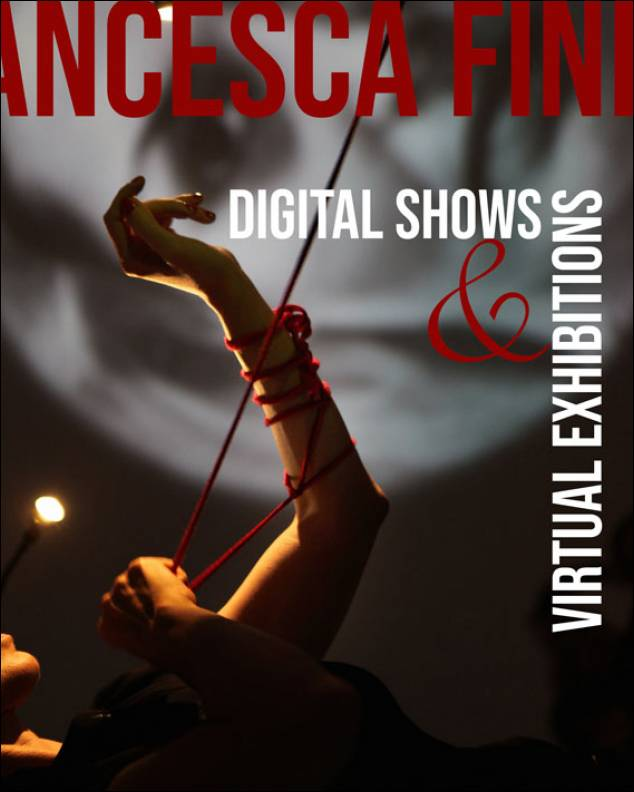 DIGITAL SHOW & VIRTUAL EXHIBITION - Laboratorio con  Francesca Fini